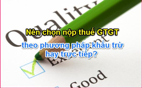 Hướng dẫn cách tính thuế GTGT theo phương pháp trực tiếp và khấu trừ