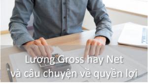 Lương Gross hay lương Net có lợi