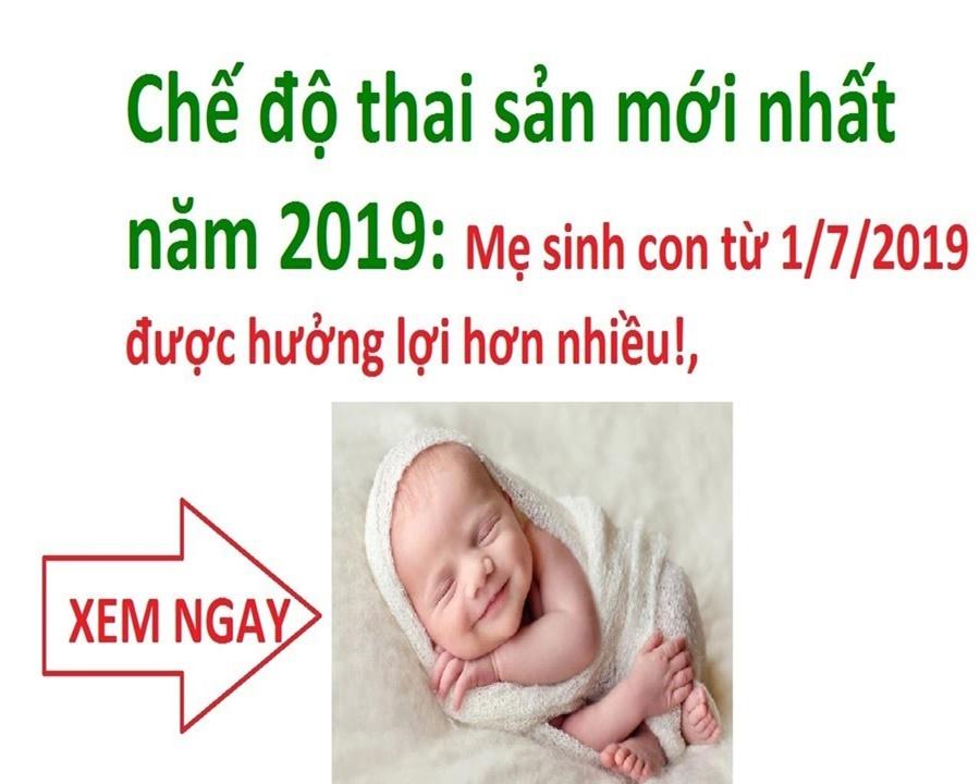 Chế độ thai sản năm 2019