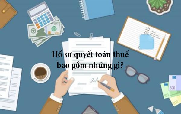 Hồ sơ khai thuế, quyết toán thuế gồm những giấy tờ gì?
